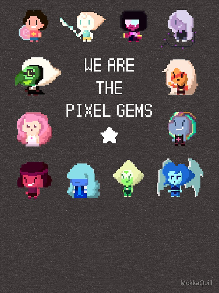We Are The Pixel Gems by MokkaQuill