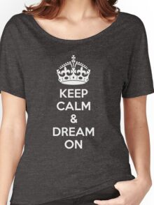 Keep Calm & Dream On Women's Relaxed Fit T-Shirt