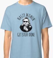 Hillary Clinton Nasty Women Get Stuff Done Classic T-Shirt