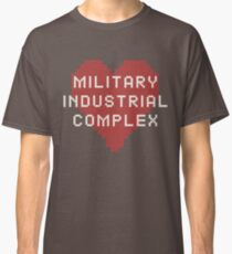 MILITARY INDUSTRIAL COMPLEX Classic T-Shirt