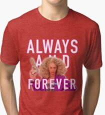 Always and Forever -  Alyssa Edwards Tri-blend T-Shirt