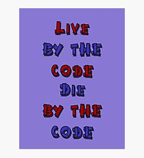 Live by the code, die by the code, cartoon Photographic Print