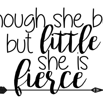 Though she be but little she is fierce  by livcolorful