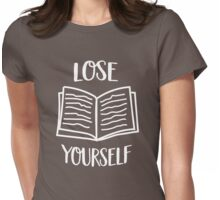 Lose yourself in a good book Womens Fitted T-Shirt