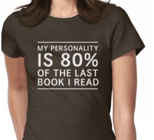 My personality is 80% of the last book I read Womens Fitted T-Shirt