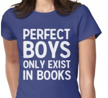 Perfect boys only exist in books Womens Fitted T-Shirt