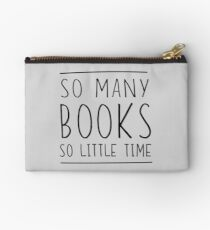 So many books so little time Zipper Pouch