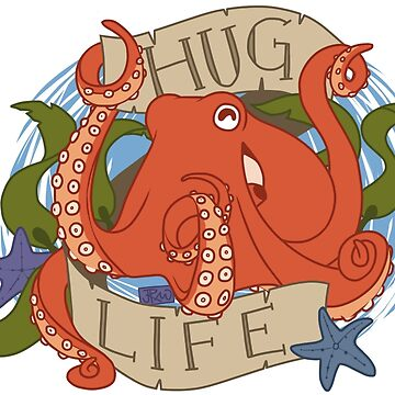 Octopus - HUG LIFE by jenrichards