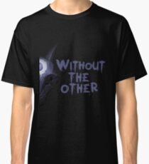 Without the other Wolf Kindred (part) Classic T-Shirt