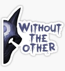 Without the other Wolf Kindred (part) Sticker