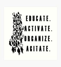 Educate. Activate. Organize. Agitate. - Activist Protesters Marching Art Print