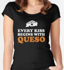 Every kiss begins with queso Women's Fitted Scoop T-Shirt