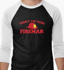 Today, I'm your fireman Men's Baseball ¾ T-Shirt
