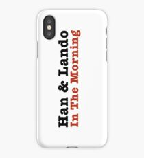 Han and Lando In The Morning iPhone Case/Skin