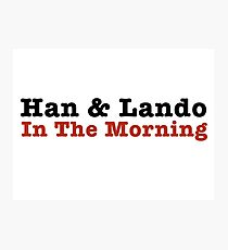 Han and Lando In The Morning Photographic Print