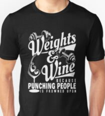 Weight and Wife because punching people T-Shirt
