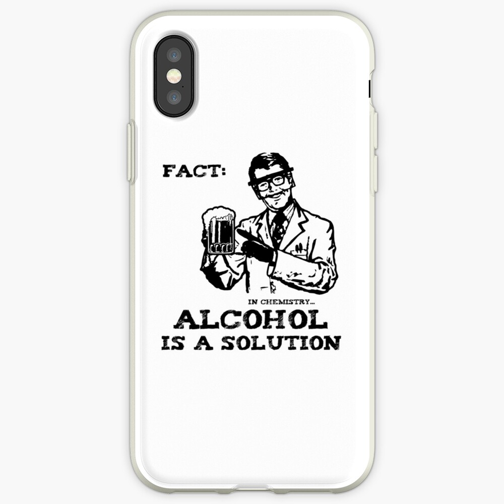 Alcohol is a Solution in Chemistry iPhone Case & Cover