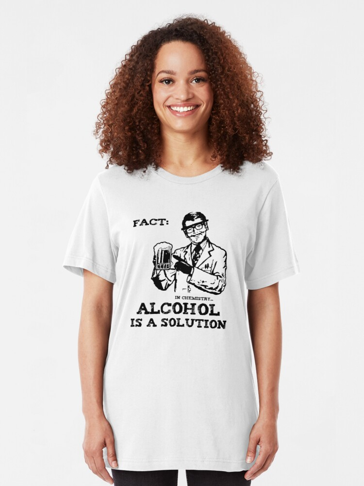 Alternate view of Alcohol is a Solution in Chemistry Slim Fit T-Shirt