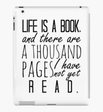 """""""Life is a book. . ."""" - Will Herondale Quote iPad Case/Skin"""