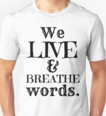 """""""We Live And Breathe Words."""" Will Quote Slim Fit T-Shirt"""