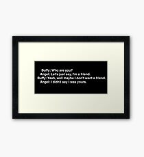 Buffy: Who are you? Framed Print