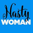 Nasty Woman by slmike82