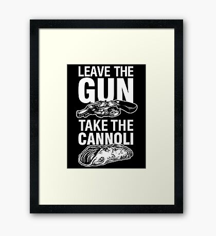 Leave the Gun Take the Cannoli Godfather Movie Quote Framed Print