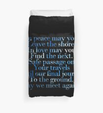 In peace, may you leave this shore. (May we meet again) Duvet Cover