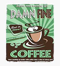 Damn Fine Coffee Photographic Print