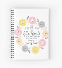 Live every day like elle woods print Spiral Notebook
