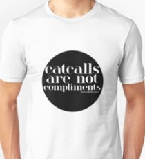 Catcalls are NOT Compliments Unisex T-Shirt
