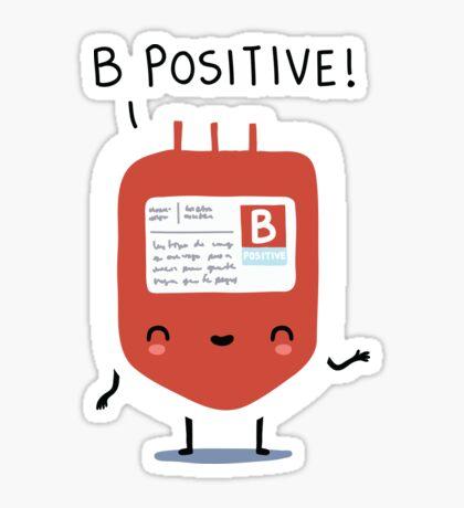 B positive Sticker