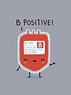 B positive by Andres Colmenares