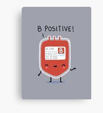 B positive Canvas Print
