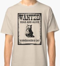 Schrödinger's cat WANTED poster Classic T-Shirt