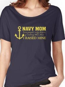 Navy Mom - Raised my Hero - Proud Parent of Armed Services Child Women's Relaxed Fit T-Shirt