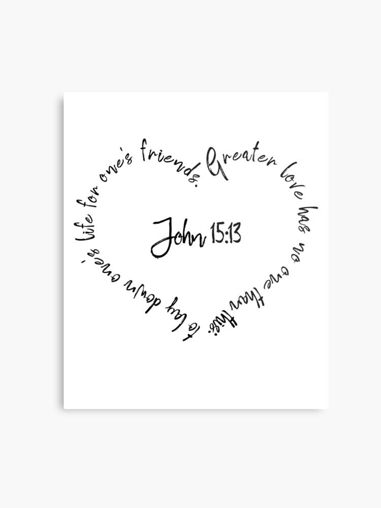 John 15:13 Bible Quote Love Heart | Metal Print