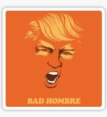 Bad Hombre Trump Sticker