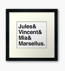 Jules & Vincent & Mia & Marsellus Framed Print
