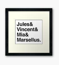 Jules & Vincent & Mia & Marsellus Framed Print