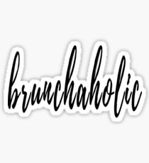 Brunchaholic Sticker