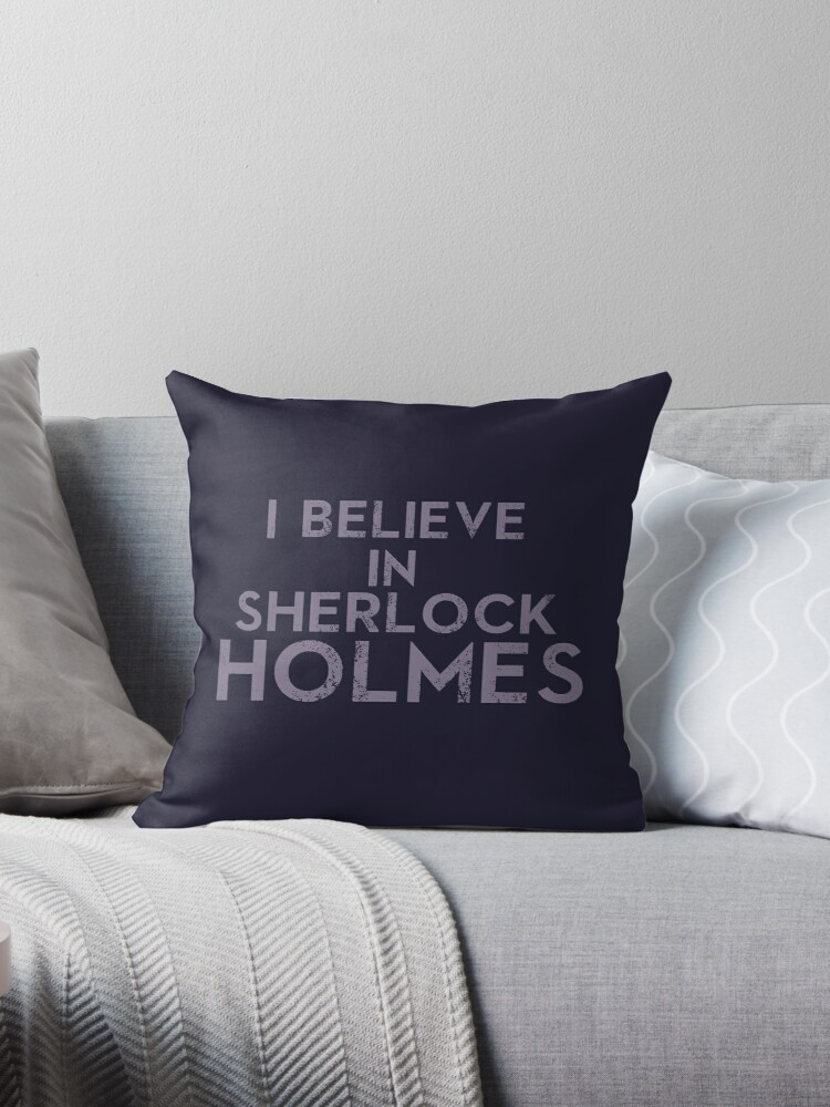 I believe in Sherlock Holmes by Summer Iscoming