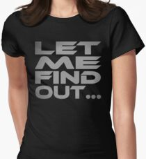 Let Me Find Out... Women's Fitted T-Shirt
