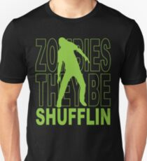 Zombies they be shufflin T-Shirt