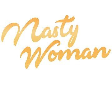 Nasty Woman - Elegant by zaktravel99