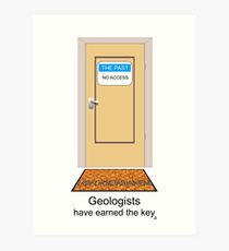 Geologists have earned the key. Art Print