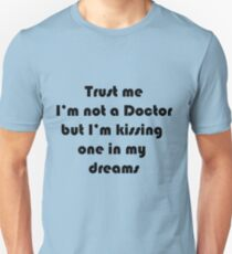 Trust me, I'm kissing one T-Shirt