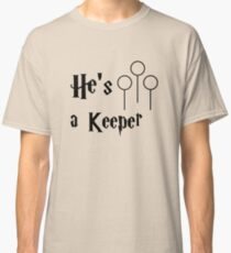 He is a Keeper Classic T-Shirt