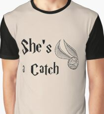 She is a Catch Graphic T-Shirt