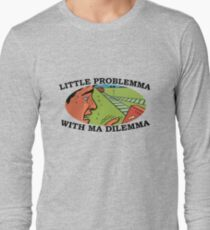 LITTLE PROBLEMMA WITH MA DILEMMA T-Shirt